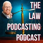 Law Podcasting Podcast with Gordon P. Firemark