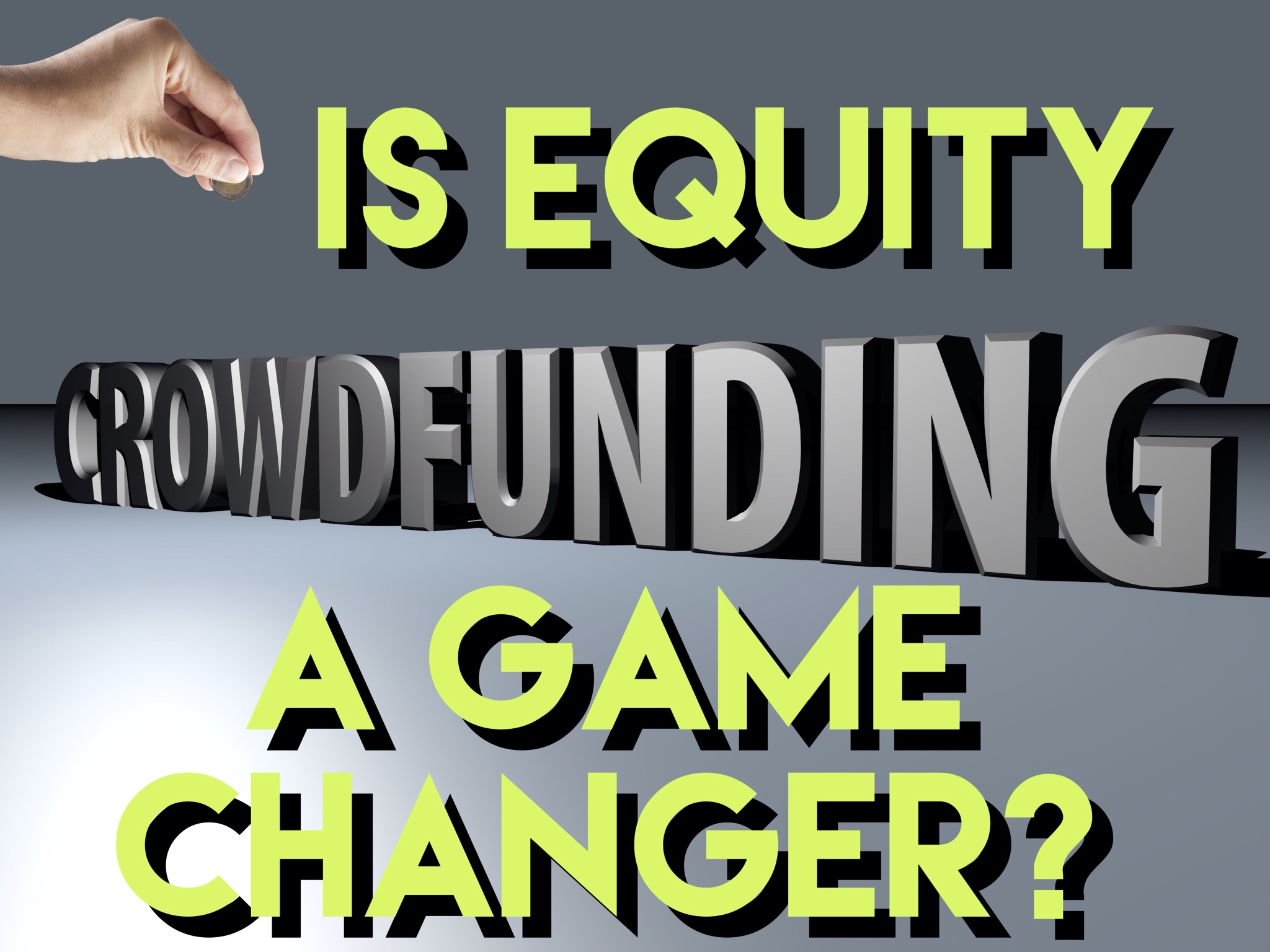 Is Equity Crowdfunding a Game Changer?