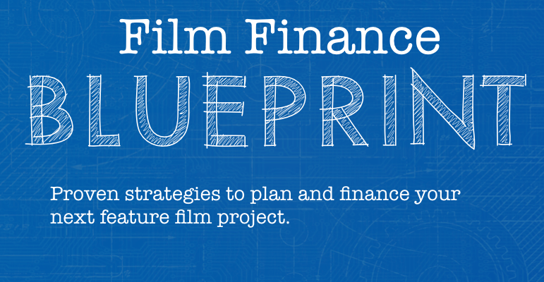 Film finance blueprint entertainment law offices of gordon p firemark film finance blueprint key strategies for planning and financing your next film project malvernweather Image collections